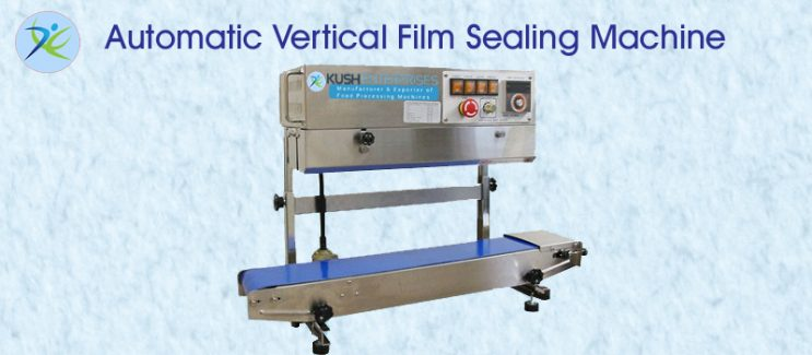 Automatic Vertical Film Sealing Machine-Kush Enterprises-India