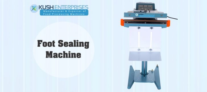 Foot Sealing Machine-Kush Enterprises Manufacturer in India